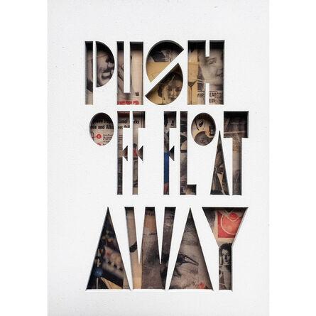 Hyland Mather, 'Push Off Float Away', 2018