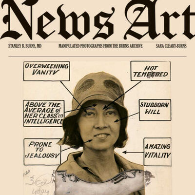 Burns Archive, 'News Art: Manipulated Photographs From the Burns Archive', 2008