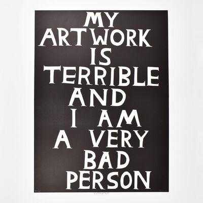 David Shrigley, 'My Artwork is Terrible', 2019