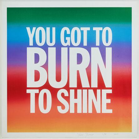 John Giorno, 'YOU GOT TO BURN TO SHINE', 2017