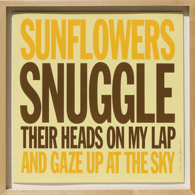 John Giorno, 'Sunflowers Snuggle Their Heads On My Lap And Gaze Up at the Sky', 2007