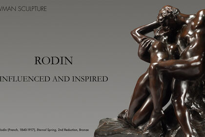 Rodin: Influenced and Inspired