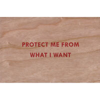Jenny Holzer, 'Protect me from what I want (Truisms Wooden Postcard)', 2018