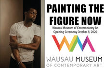 Wausau Museum of Contemporary Art PAINTING THE FIGURE NOW