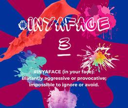 #INYAFACE 3