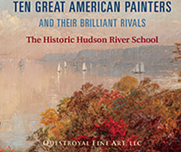 Ten Great American Painters and Their Brilliant Rivals