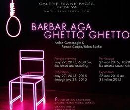 BARBAR AGA GHETTO GHETTO // Ardan Ozmenoglu & Patrick Csajko and Robin Bucher