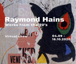 Raymond Hains. Works from the 70's