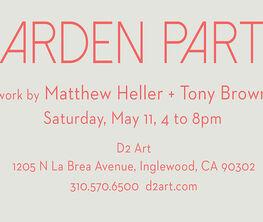 Garden Party...works by Matthew Heller + Tony Brown