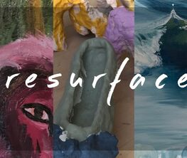 Resurface: 2021 TCU Studio Art BFA Thesis Exhibition