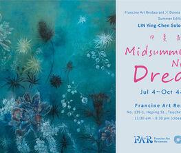 Midsummer Night's Dreams: Donna Art & Francine Art Restaurant Art Show (Summer Edition)