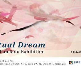 Virtual Dream: YU I-Shan (Hsing-Shan)  Solo Exhibition by KGI Bank x Donna Art