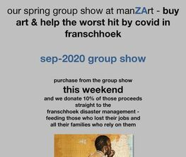the new (not so) normal - our spring group show at manZArt - buy art & help the worst hit by covid in franschhoek