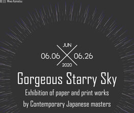 Gorgeous Starry Sky Exhibition of paper and print works by Contemporary Japanese masters