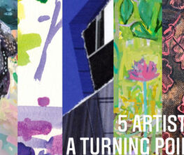 5 Artists: A Turning Point
