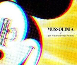 MUSSOLINIA or How Sicilians cheated Fascism