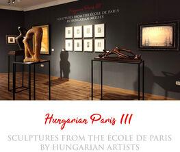 Hungarian Paris III. - Sculptures from the École de Paris by Hungarian artists