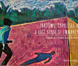 Shadows, Cypresses, and a Lost Sense of Immanence