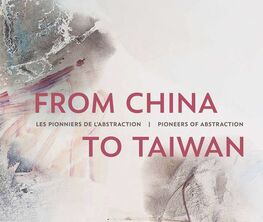 From China to Taiwan: Pioneers of Abstraction