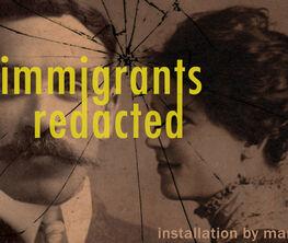 immigrants / redacted