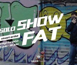 Exposition Solo Show - FAT Street Artiste