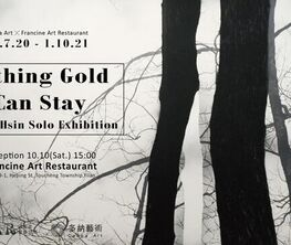Nothing Gold Can Stay: FU Tso-Hsin Solo Exhibition
