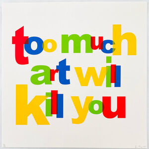 Simon Thompson, 'Too Much Art Will Kill You', 2007