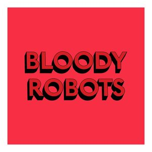 Tim Fishlock, 'BLOODY ROBOTS', 2019