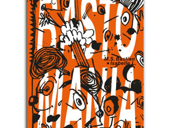 Cover image for EXKLUSIVE BUCHPREMIERE VON «BASTOMANIA»