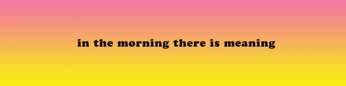 in the morning there is meaning