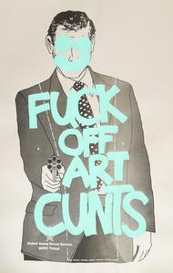Fuck Off Art Cunts (Neon Blue)