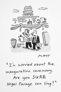 I'm Worried About The Inauguation Ceremony. Are You Sure Nigel Farage Can Sing?