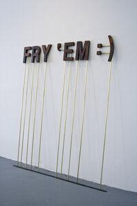 Fry 'em :)