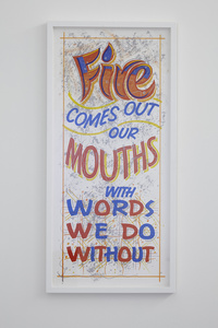 Fire comes out our mouths with words we do without