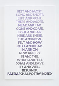 Best and most. Long and short. Left and right. There and more. Near and far. Gone and come. Light and fair. Here and there. This and now. Felt and how next and near. In and on. New and try in and this. Which and felt. Come and leave. By and well returned. Patriarchal poetry indeed.