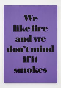 We like fire and we don't mind if it smokes