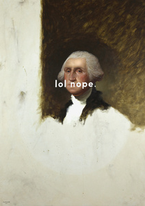 George Washington (The Athenaeum Portrait): Laughing Out Loud Nope
