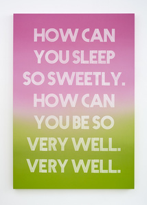 How can you sleep so sweetly. How can you be so very well. Very well.