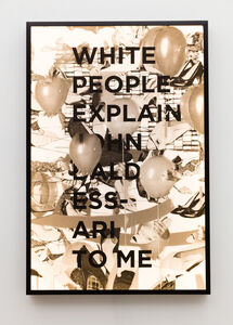 White People Explain John Baldessari To Me,
