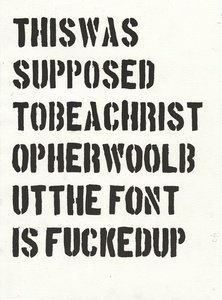 The This Was Supposed To Be A Christopher Wool But The Front Is Fucked Up