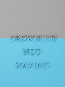 Drowning not Waving