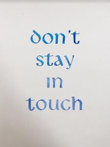 Don't stay in touch
