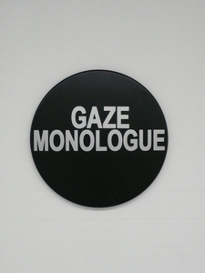 Gaze Monologue