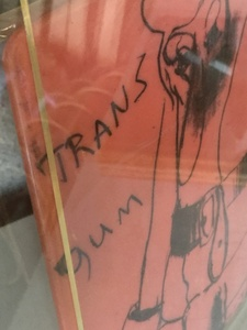 """Trans-Gum"", SIGNED EDITION of 30."