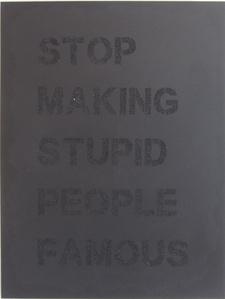 Stop making stupid people famous (black on black)
