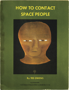 "Ted Owens' ""How to Contact Space People. Clarksburg, WV: Saucerian Publications, 1969. Perfect bound in wrappers. 96 p. Illustrated."
