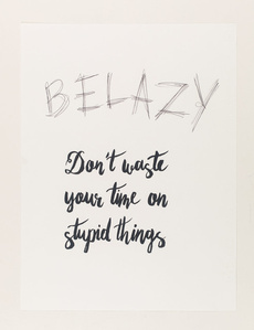 be lazy, don't waste your time on stupid things