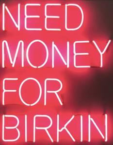 Need Money for Birkin