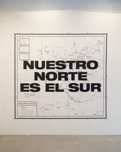 Nuestro Norte es el Sur/  Our north is the south.