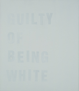 Guilty of Being White (study)